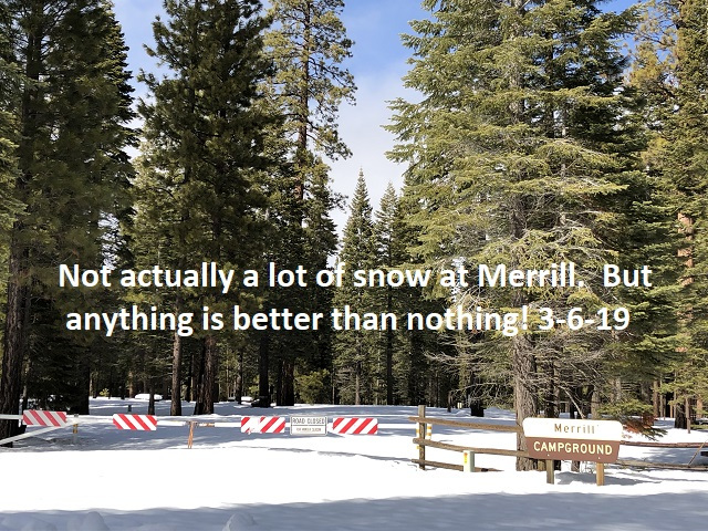 3-6-19 Merrill Campground for idea of amount of snow
