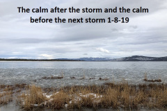 1-8-19 The calm after and before the storm